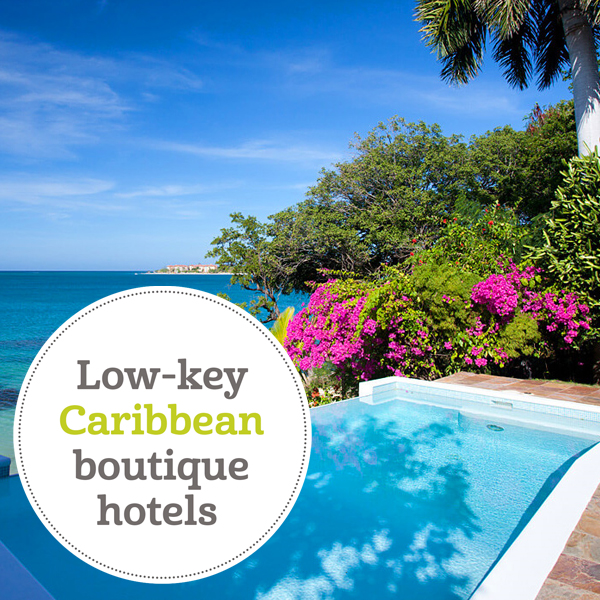 Low key Caribbean boutique hotels